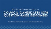 MidlandCommunity.ca Candidate Questionnaire Responses